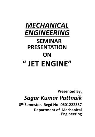 "MECHANICAL ENGINEERING    SEMINAR  PRESENTATION ON "" JET ENGINE"" Presented By :"