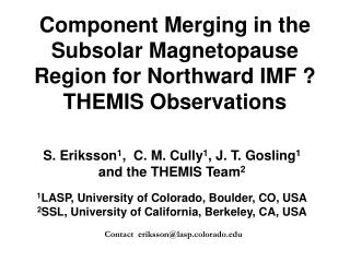 Component Merging in the Subsolar Magnetopause Region for Northward IMF ?  THEMIS Observations