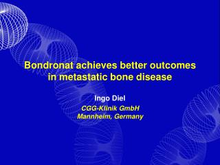 Bondronat achieves better outcomes in metastatic bone disease