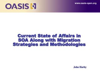 Current State of Affairs in SOA Along with Migration Strategies and Methodologies