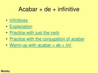 Acabar  de  infinitive