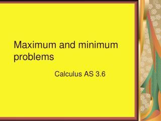 Maximum and minimum problems