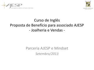 Curso de Inglês  Proposta de Benefício para associado AJESP - Joalheria e Vendas -