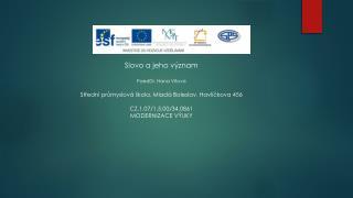 Slovo a jeho význam PaedDr. Hana Vítová Střední průmyslová škola, Mladá Boleslav, Havlíčkova 456