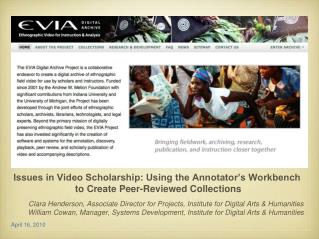 Issues in Video Scholarship: Using the Annotator's Workbench  to Create Peer-Reviewed Collections