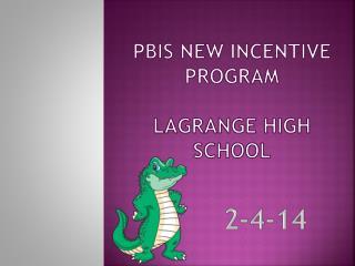 PBIS NEW Incentive Program LaGrange High School