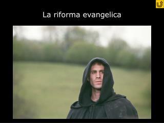La riforma evangelica