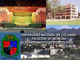UNIVERSIDAD NACIONAL DE COLOMBIA  FACULTAD DE MEDICINA DEPARTAMENTO DE TOXICOLOGÍA