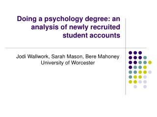 Doing a psychology degree: an analysis of newly recruited student accounts