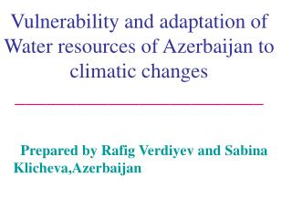 Prepared by Rafig Verdiyev and Sabina Klicheva,Azerbaijan