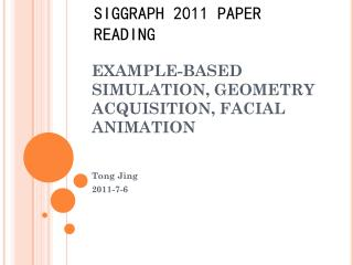 EXAMPLE-BASED SIMULATION, GEOMETRY ACQUISITION, FACIAL ANIMATION