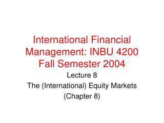 International Financial Management: INBU 4200 Fall Semester 2004