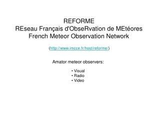 REFORME REseau Fran ais dObseRvation de MEt ores French Meteor Observation Network