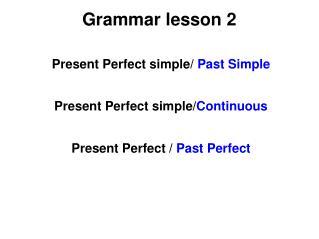 Grammar lesson 2