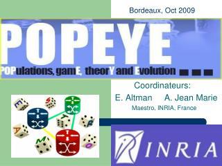 Coordinateurs: E. Altman     A. Jean Marie           Maestro, INRIA, France