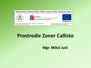 Prostredie Zoner Callisto