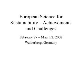 European Science for Sustainability – Achievements and Challenges