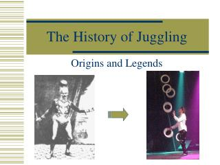 The History of Juggling