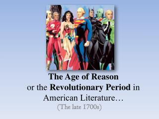 The Age of Reason or the  Revolutionary Period  in American Literature…
