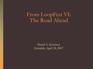From LoopFest VI: The Road Ahead