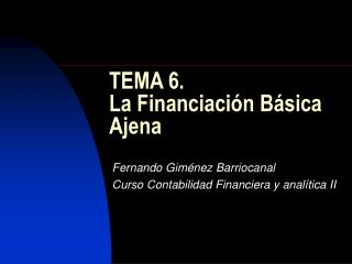TEMA 6. La Financiaci�n B�sica Ajena