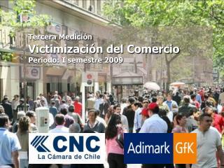 Tercera Medición Victimización del Comercio Periodo: I semestre 2009