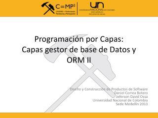 Programación por Capas: Capas gestor de base de Datos y  ORM II