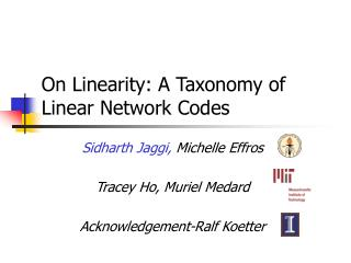 On Linearity: A Taxonomy of Linear Network Codes