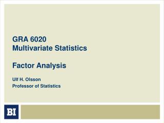 GRA 6020 Multivariate Statistics Factor Analysis