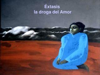 Éxtasis  la droga del Amor