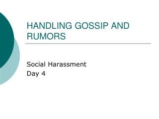HANDLING GOSSIP AND RUMORS