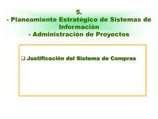 5. - Planeamiento Estratégico de Sistemas de Información - Administración de Proyectos