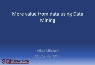 More value from data using Data Mining