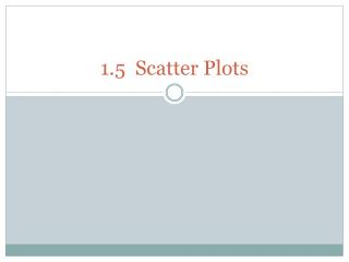 1.5  Scatter Plots