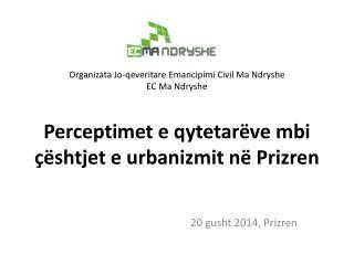 20 gusht  2014,  Prizren