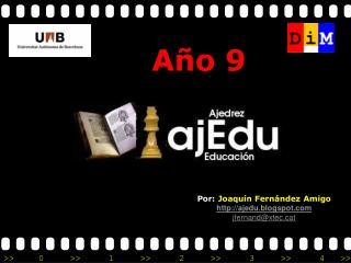 Por:  Joaquín Fernández Amigo ajedu.blogspot jfernand@xtect