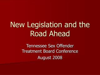 New Legislation and the Road Ahead