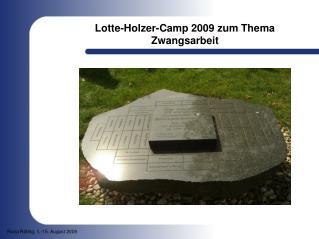 Lotte-Holzer-Camp 2009 zum Thema Zwangsarbeit