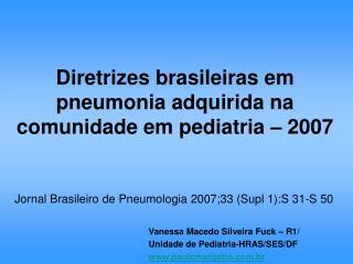 Diretrizes brasileiras em pneumonia adquirida na comunidade em pediatria – 2007