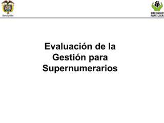 Evaluaci�n de la Gesti�n para Supernumerarios