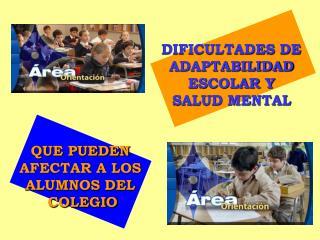 DIFICULTADES DE  ADAPTABILIDAD  ESCOLAR Y  SALUD MENTAL