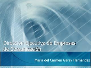 Direcci�n Ejecutiva de Empresas de Comunicaci�n