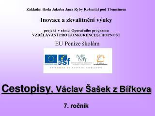 Cestopisy , Václav Šašek z Bířkova 7. ročník