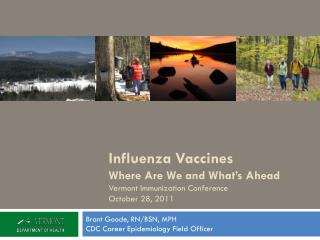 Influenza Vaccines Where Are We and What's Ahead Vermont Immunization Conference October 28, 2011