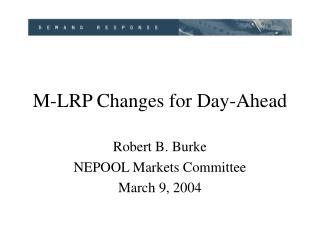 M-LRP Changes for Day-Ahead