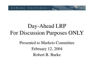 Day-Ahead LRP For Discussion Purposes ONLY