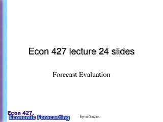 Econ 427 lecture 24 slides
