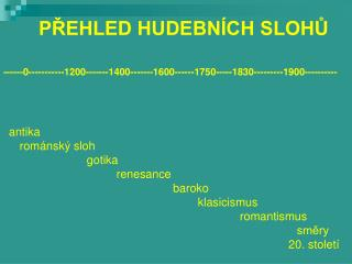P?EHLED HUDEBN�CH SLOH?