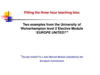 Filling the three hour teaching bloc