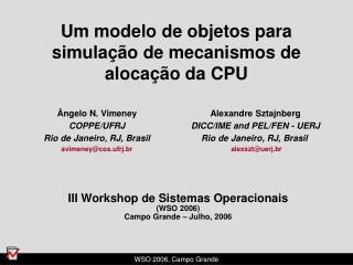 III Workshop de Sistemas Operacionais (WSO 2006) Campo Grande – Julho, 2006